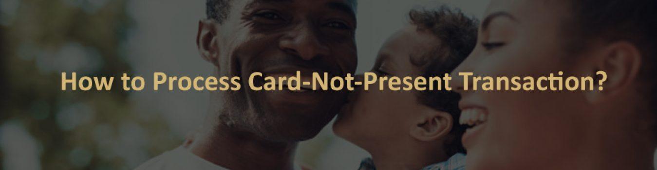 Card-Not-Present Transaction