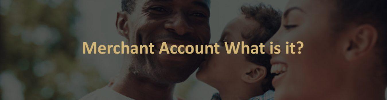 Merchant Account What is it