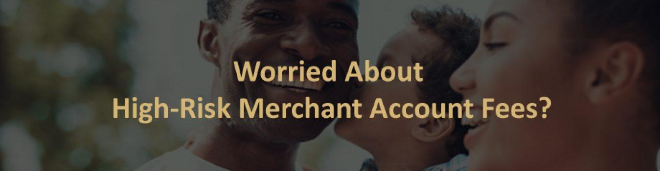 High-Risk Merchant Account Fees