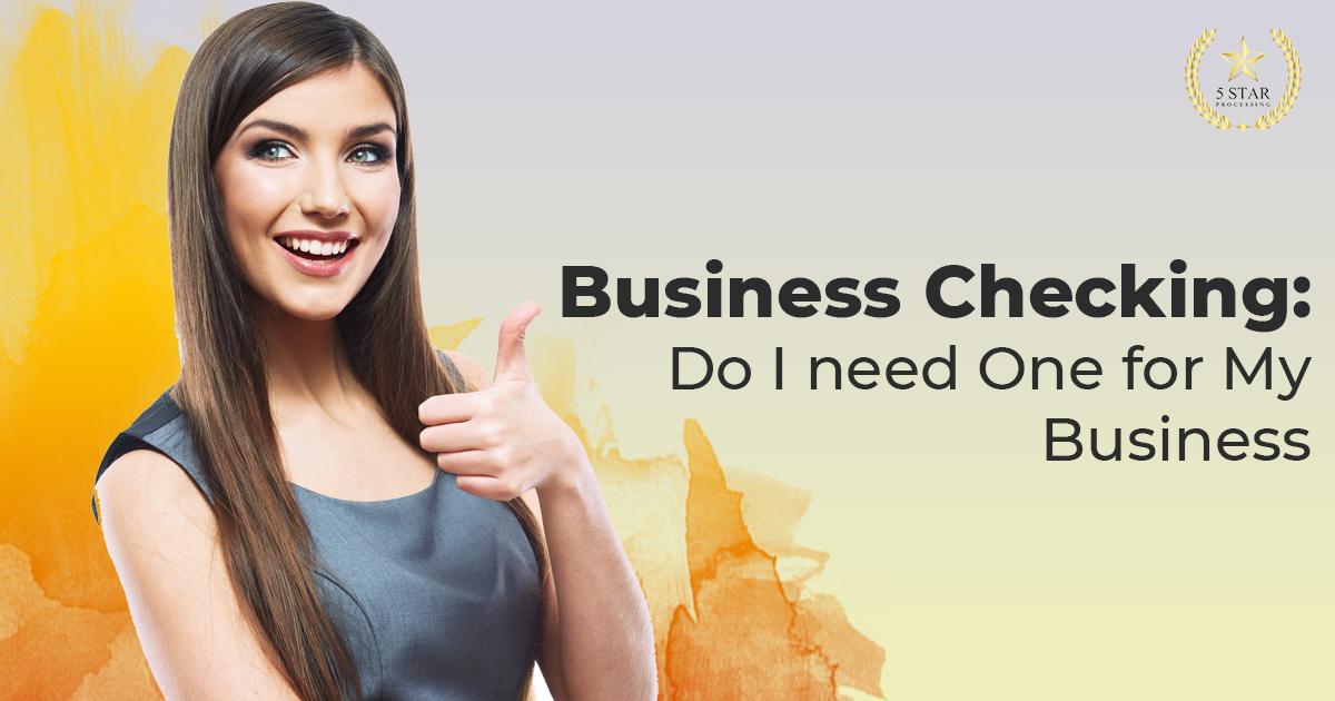 Business Checking: Do I Really Need