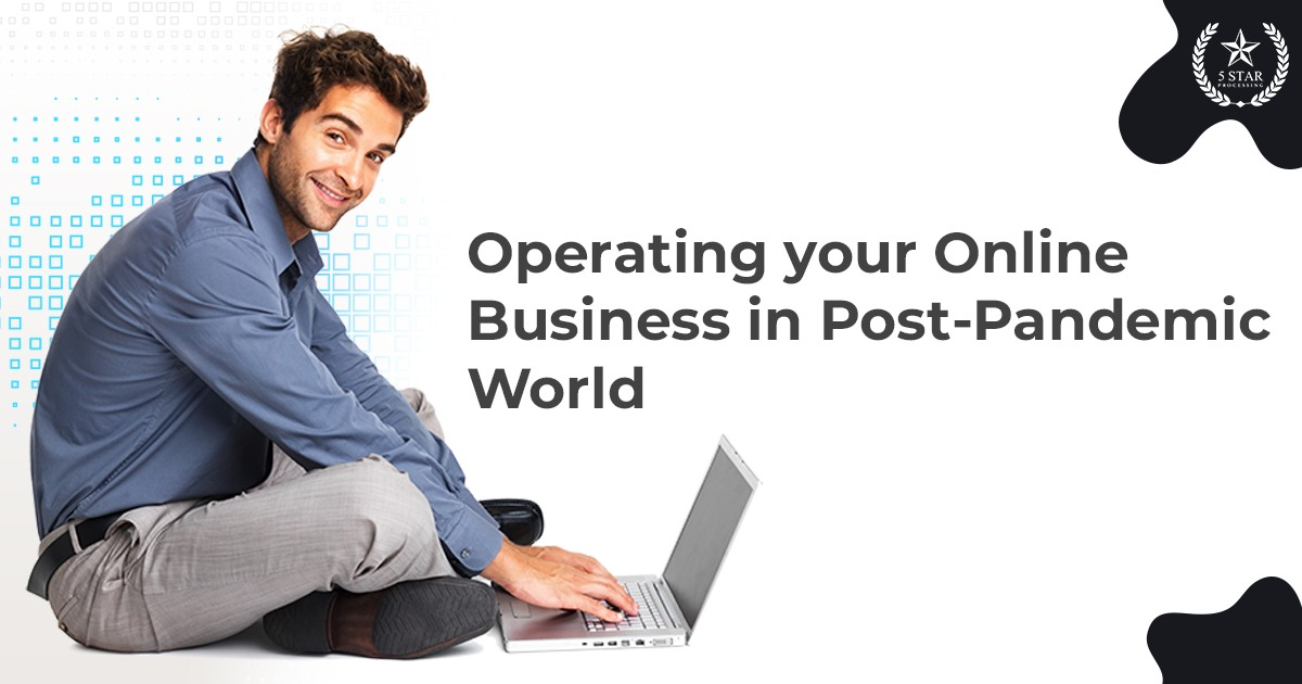 How to Operate Your Online Business in Post-Pandemic World